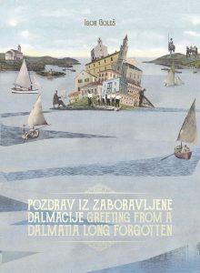 Autor Igor Goleš Greeting From a Dalmatia Long Forgotten